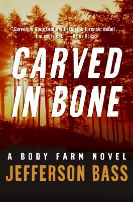 Carved in Bone By Bass, William M./ Jefferson, Jon/ Bass, Jefferson