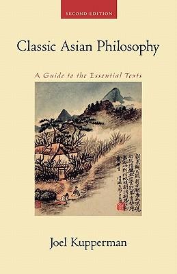 Classic Asian Philosophy By Kupperman, Joel J.