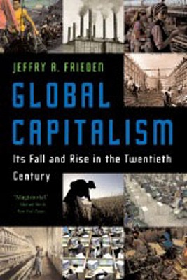 Global Capitalism By Frieden, Jeffry A.