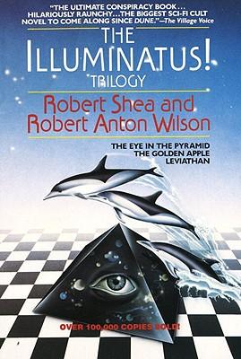 The Illuminatus Trilogy By Shea, Robert/ Anton, Robert/ Wilson, Robert Anton