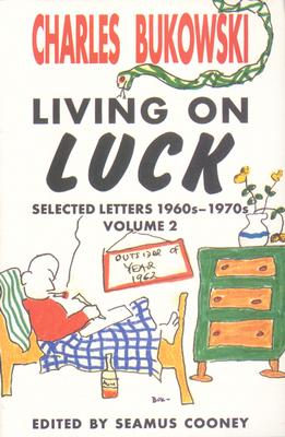 Living on Luck By Bukowski, Charles/ Cooney, Seamus (EDT)/ Cooney, Seamus